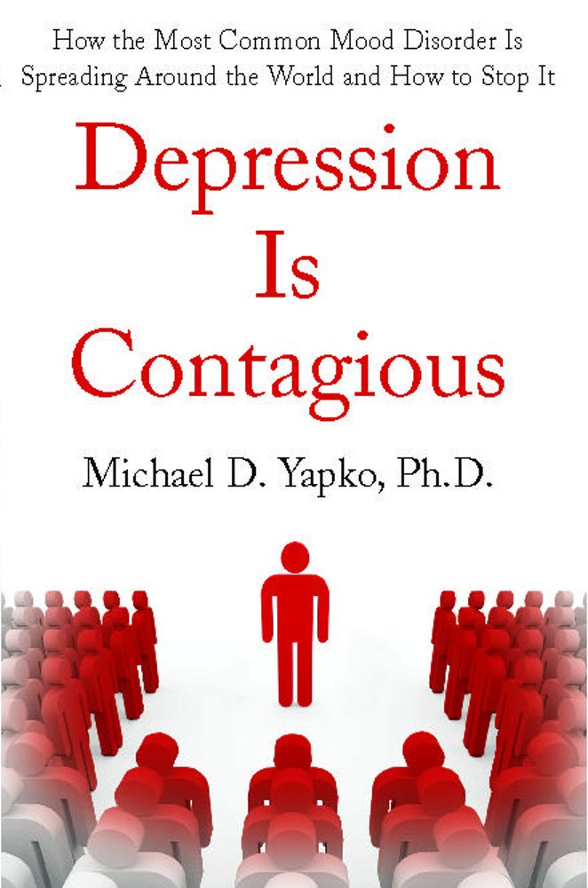 Depression Is Contagious: How the Most Common Mood Disorder Is Spreading Around the World and How to Stop It Cover Image