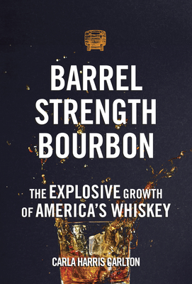 Barrel Strength Bourbon: The Explosive Growth of America's Whiskey Cover Image