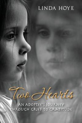 Two Hearts: An Adoptee's Journey Through Grief to Gratitude Cover Image