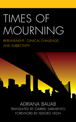 Times of Mourning: Bereavement, Clinical Challenge, and Subjectivity Cover Image