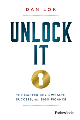 Unlock It: The Master Key to Wealth, Success, and Significance Cover Image