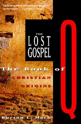 The Lost Gospel: The Book of Q and Christian Origins Cover Image