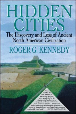 Hidden Cities: The Discovery and Loss of Ancient North American Cities Cover Image