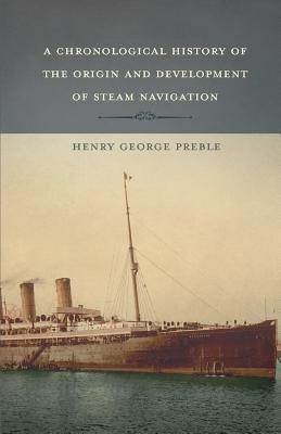 A Chronological History of the Origin and Development of Steam Navigation Cover Image