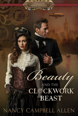 Cover for Beauty and the Clockwork Beast (Steampunk Proper Romance)