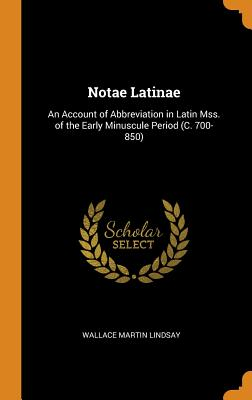 Notae Latinae: An Account of Abbreviation in Latin Mss. of the Early  Minuscule Period (C. 700-850) | brookline booksmith