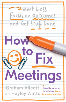 How to Fix Meetings: Meet Less, Focus on Outcomes and Get Stuff Done Cover Image