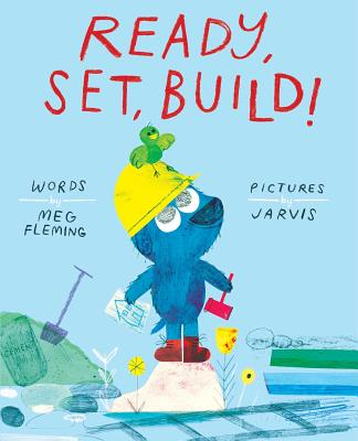 Ready, Set, Build! by Meg Fleming and Jarvis