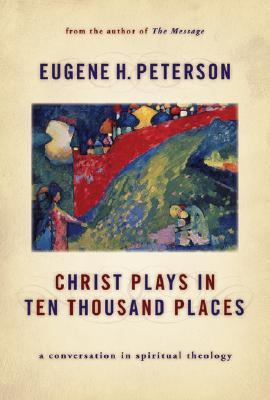 Christ Plays in Ten Thousand Places Cover