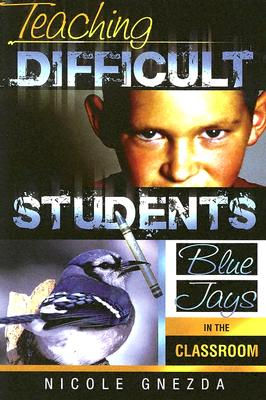 Teaching Difficult Students: Blue Jays in the Classroom Cover Image
