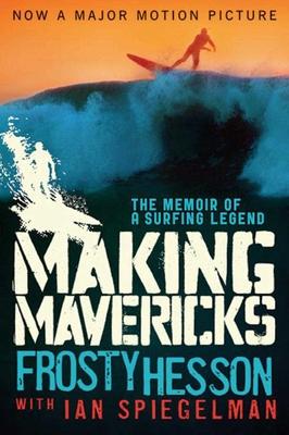 Making Mavericks: The Memoir of a Surfing Legend Cover Image