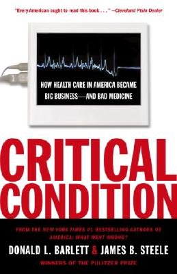 Critical Condition: How Health Care in America Became Big Business--And Bad Medicine Cover Image