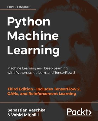 Python Machine Learning - Third Edition: Machine Learning and Deep Learning with Python, scikit-learn, and TensorFlow 2 Cover Image