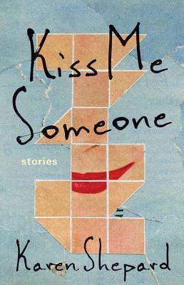 Kiss Me Someone: Stories Cover Image