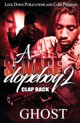 A Savage Dopeboy 2: Clap Back Cover Image
