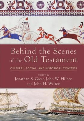 Behind the Scenes of the Old Testament: Cultural, Social, and Historical Contexts Cover Image