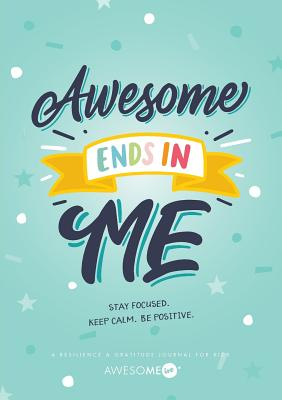 Resilient ME Gratitude Journal for Kids: Awesome Ends In Me Cover Image