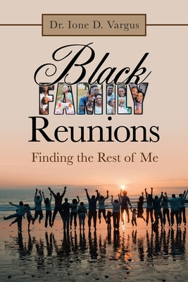 Black Family Reunions: Finding the Rest of Me Cover Image