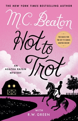 Hot to Trot: An Agatha Raisin Mystery (Agatha Raisin Mysteries #31) Cover Image