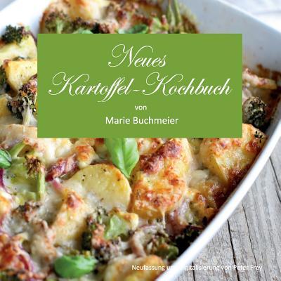 Neues Kartoffel-Kochbuch: von Marie Buchmeier Cover Image