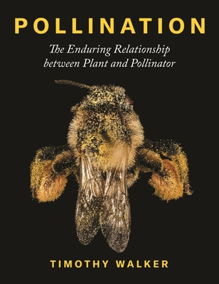 Pollination: The Enduring Relationship Between Plant and Pollinator Cover Image