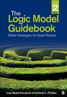 The Logic Model Guidebook: Better Strategies for Great Results Cover Image