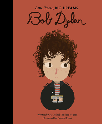 Bob Dylan (Little People, BIG DREAMS #37) Cover Image