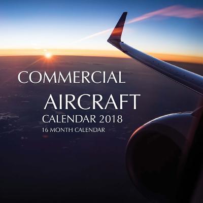 Commercial Aircraft Calendar 2018: 16 Month Calendar Cover Image