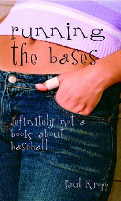 Running the Bases: Definitely Not a Book About Baseball Cover Image