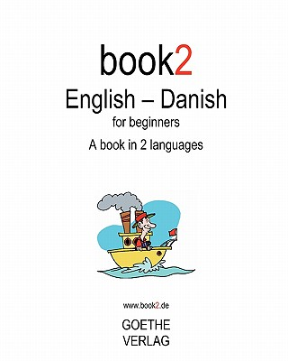 Book2 English - Danish for Beginners: A Book in 2 Languages Cover Image