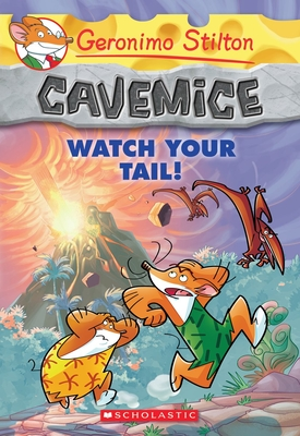 Watch Your Tail! (Geronimo Stilton Cavemice #2) Cover Image