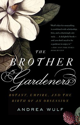 The Brother Gardeners: A Generation of Gentlemen Naturalists and the Birth of an Obsession Cover Image