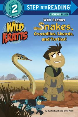Wild Reptiles: Snakes, Crocodiles, Lizards, and Turtles (Wild Kratts) (Step into Reading) Cover Image