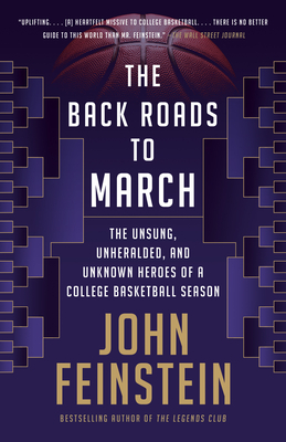 The Back Roads to March: The Unsung, Unheralded, and Unknown Heroes of a College Basketball Season Cover Image