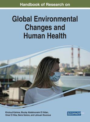 Handbook of Research on Global Environmental Changes and Human Health Cover Image