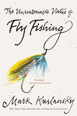 The Unreasonable Virtue of Fly Fishing Cover Image