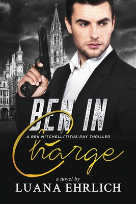 Ben in Charge: A Ben Mitchell/Titus Ray Thriller Cover Image