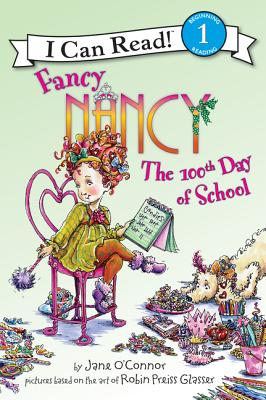 Fancy Nancy: The 100th Day of School (I Can Read Level 1) Cover Image
