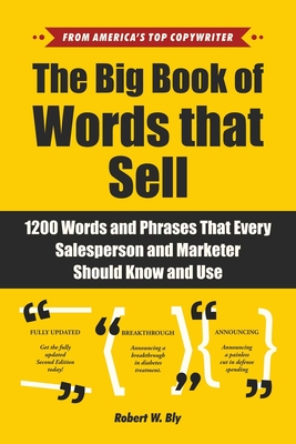 The Big Book of Words That Sell: 1200 Words and Phrases That Every Salesperson and Marketer Should Know and Use Cover Image