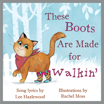 These Boots Are Made for Walkin': A Children's Picture Book Cover Image