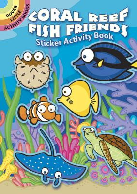 Coral Reef Fish Friends Sticker Activity Book (Dover Little Activity Books Stickers) Cover Image