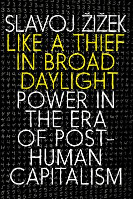 Like a Thief in Broad Daylight: Power in the Era of Post-Human Capitalism Cover Image