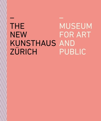 The New Kunsthaus Zürich: Museum for Art and Public Cover Image