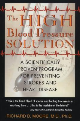 The High Blood Pressure Solution: A Scientifically Proven Program for Preventing Strokes and Heart Disease Cover Image