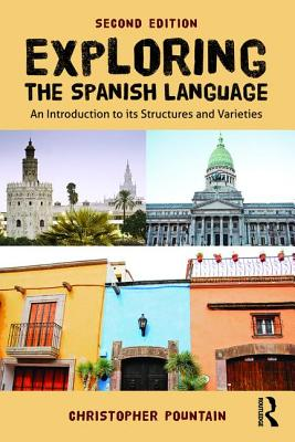 Exploring the Spanish Language: An introduction to its structures and varieties Cover Image