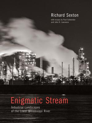 Enigmatic Stream: Industrial Landscapes of the Lower Mississippi River Cover Image