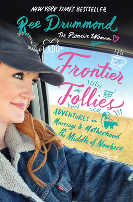 Frontier Follies: Adventures in Marriage and Motherhood in the Middle of Nowhere Cover Image