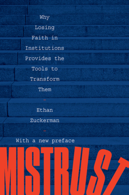 Mistrust: Why Losing Faith in Institutions Provides the Tools to Transform Them Cover Image
