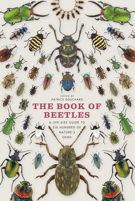 The Book of Beetles: A Life-Size Guide to Six Hundred of Nature's Gems Cover Image