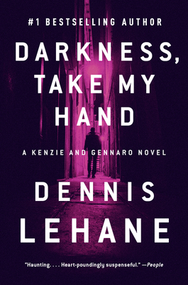 Darkness, Take My Hand: A Kenzie and Gennaro Novel (Patrick Kenzie and Angela Gennaro Series #2) Cover Image